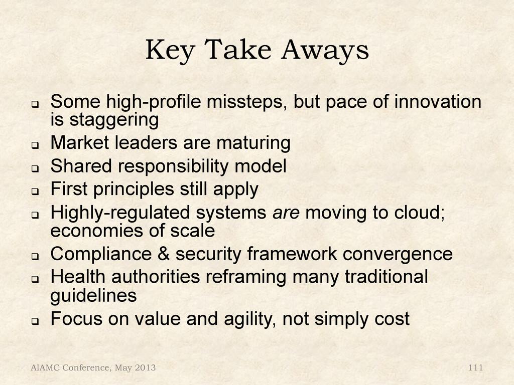 Key Take Aways ! Some high-profile missteps, b...