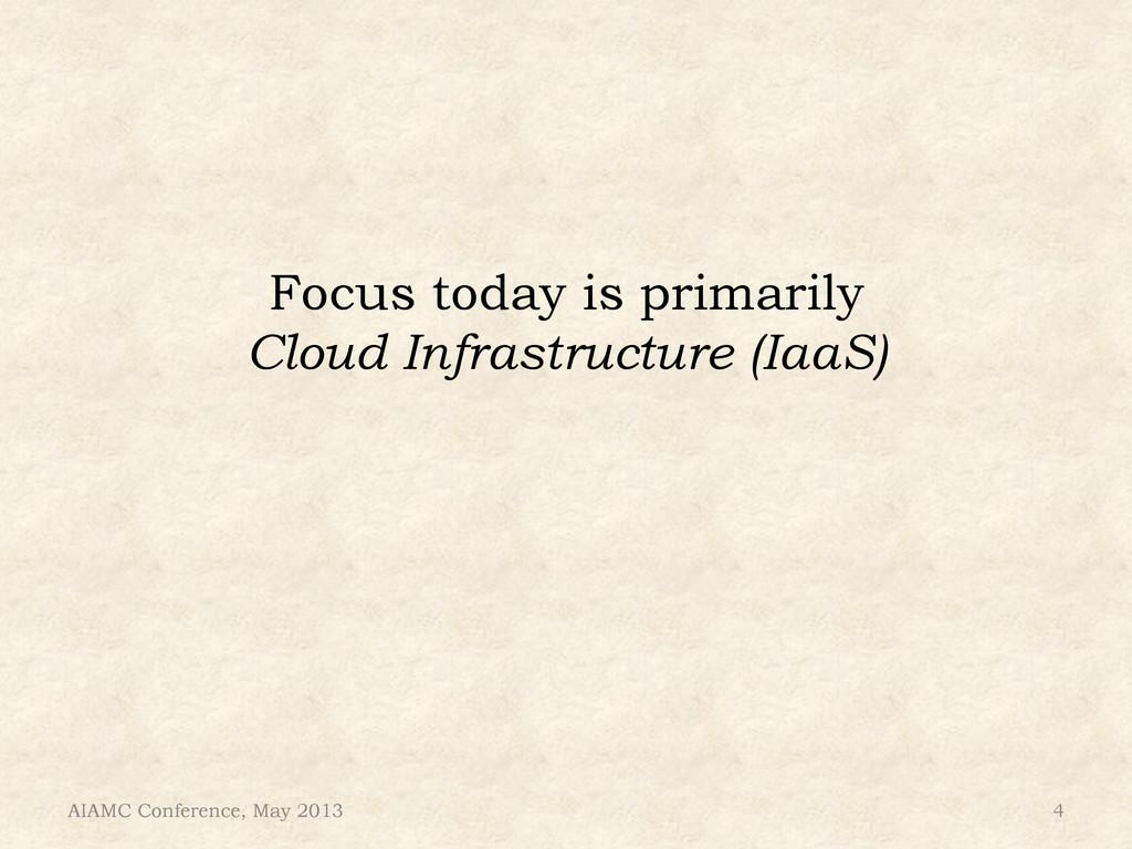 Focus today is primarily Cloud Infrastructure (...