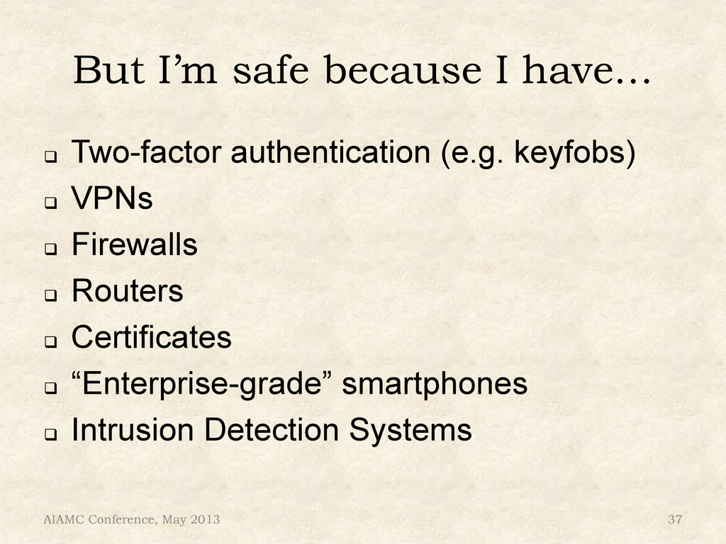 But I'm safe because I have… ! Two-factor auth...