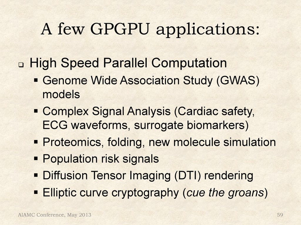 A few GPGPU applications: ! High Speed Paralle...