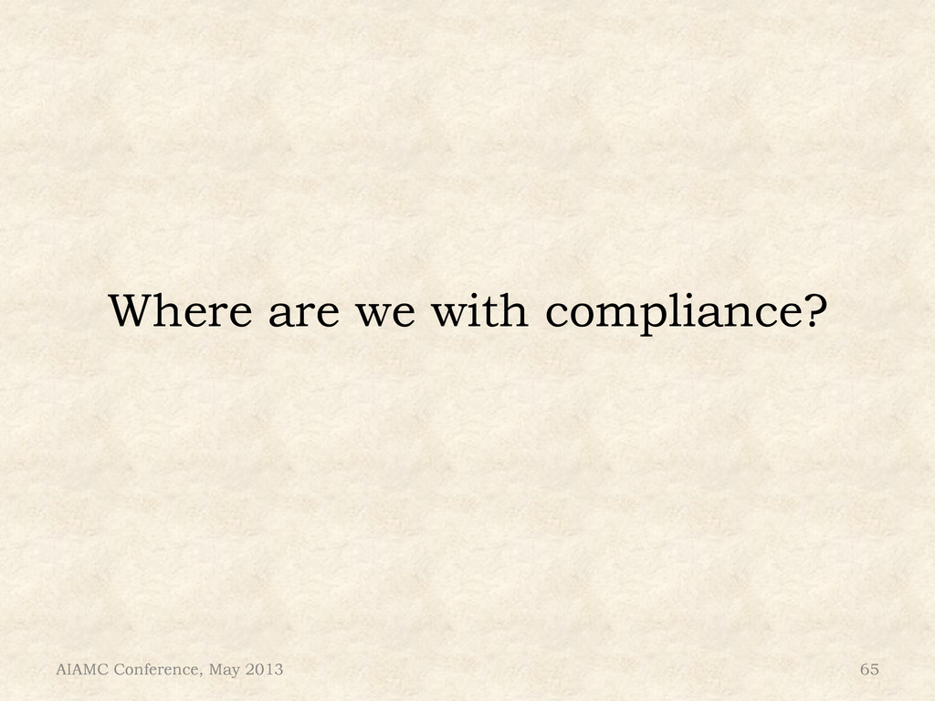 Where are we with compliance? AIAMC Conference,...