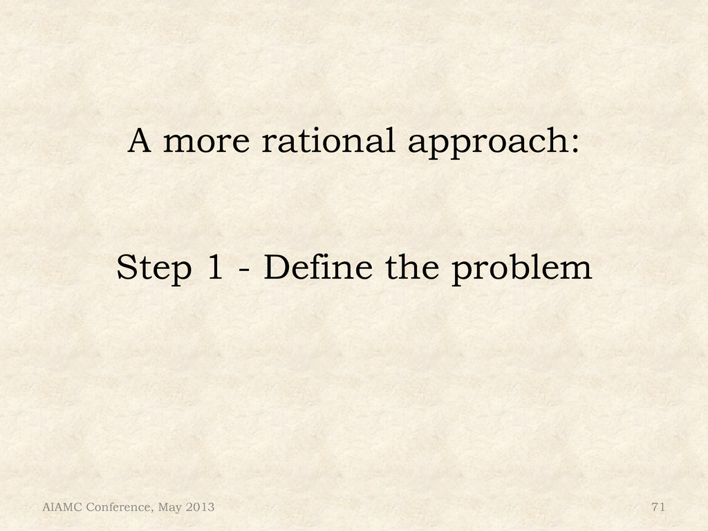 A more rational approach: Step 1 - Define the p...