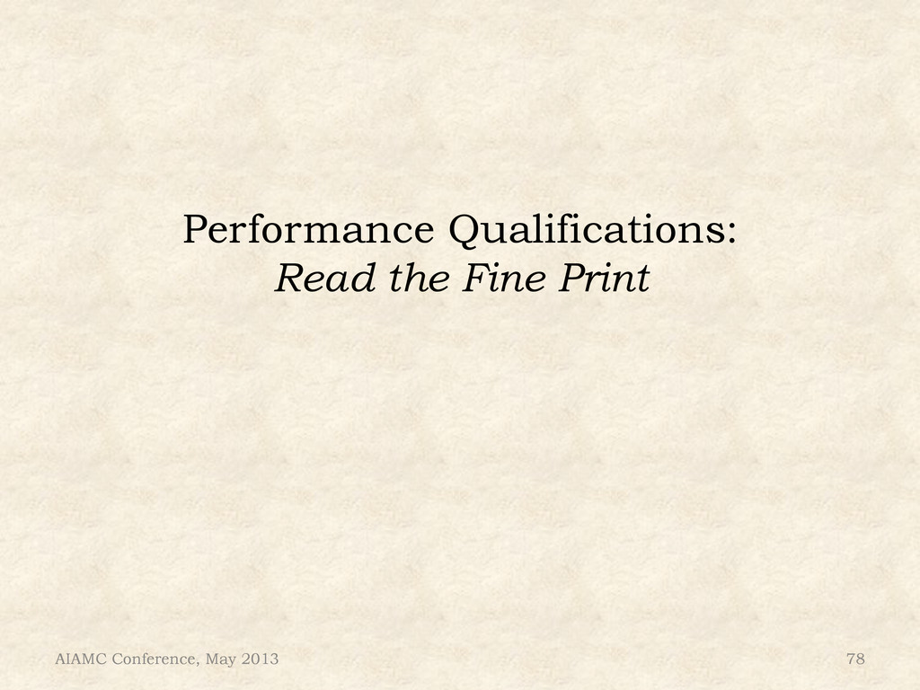 Performance Qualifications: Read the Fine Print...