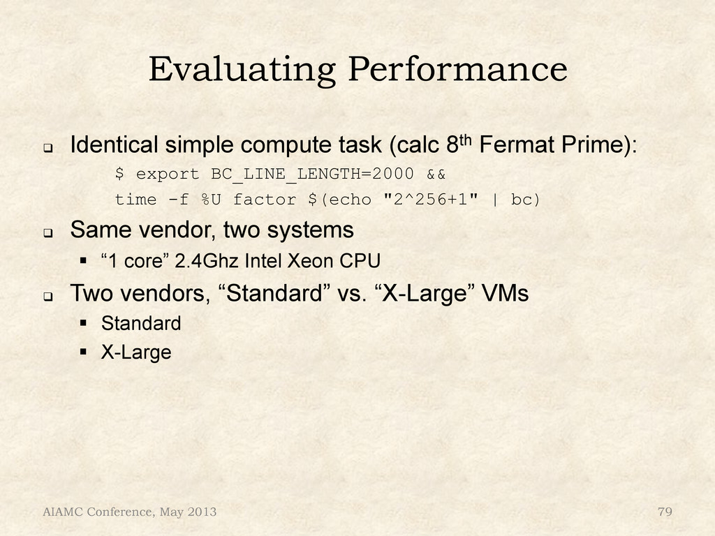 Evaluating Performance ! Identical simple comp...