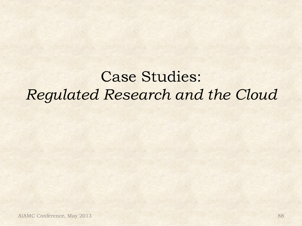 Case Studies: Regulated Research and the Cloud ...