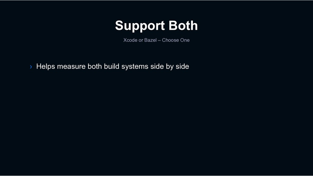Support Both Xcode or Bazel – Choose One › Help...