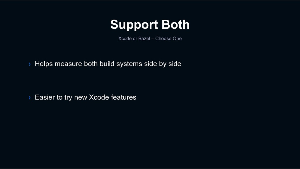 Support Both Xcode or Bazel – Choose One › Easi...