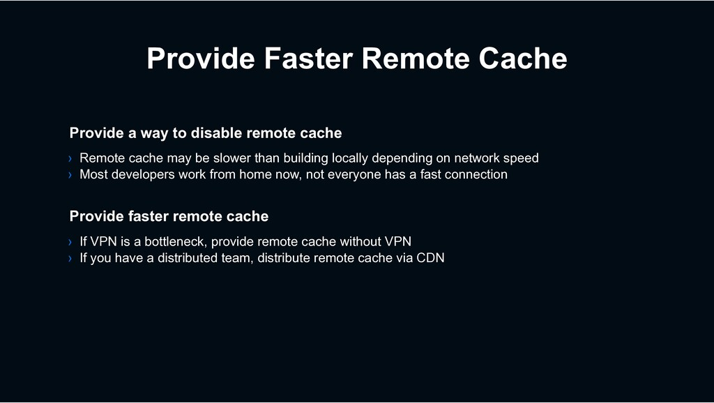 Provide Faster Remote Cache › If VPN is a bottl...