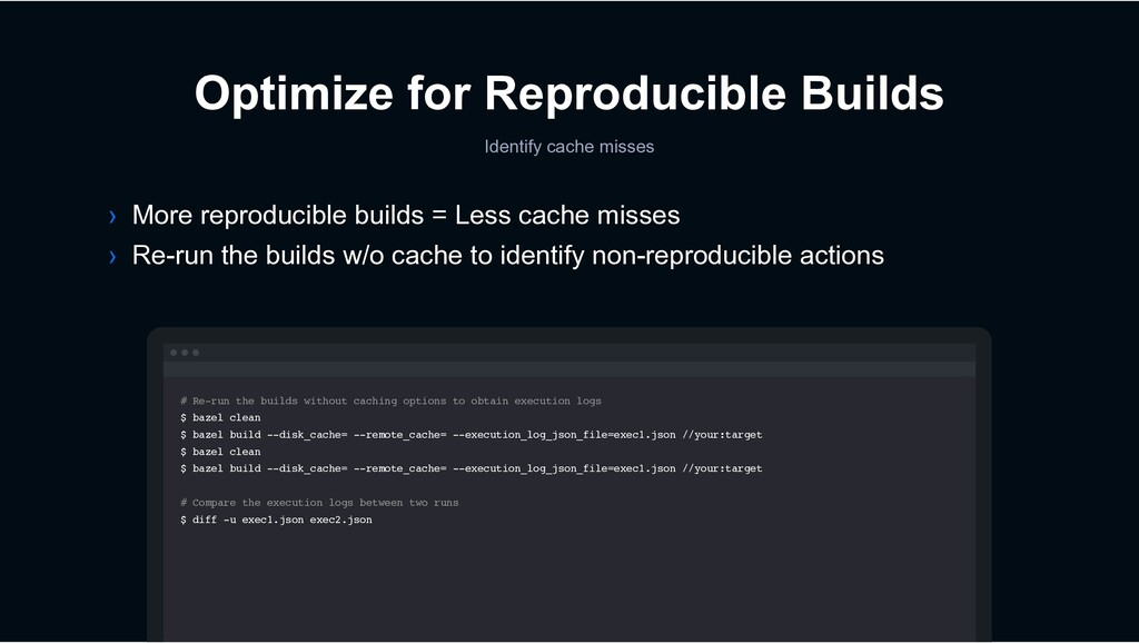 Optimize for Reproducible Builds Identify cache...
