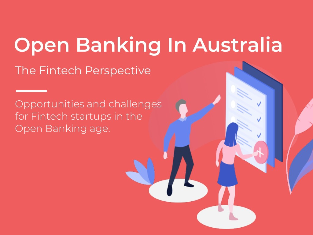 Open Banking In Australia The Fintech Perspecti...