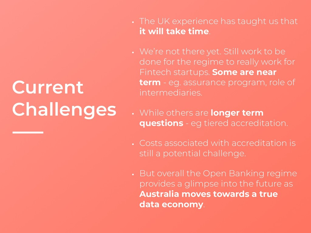 Current Challenges • The UK experience has taug...