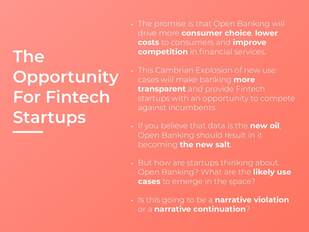 The Opportunity For Fintech Startups • The prom...