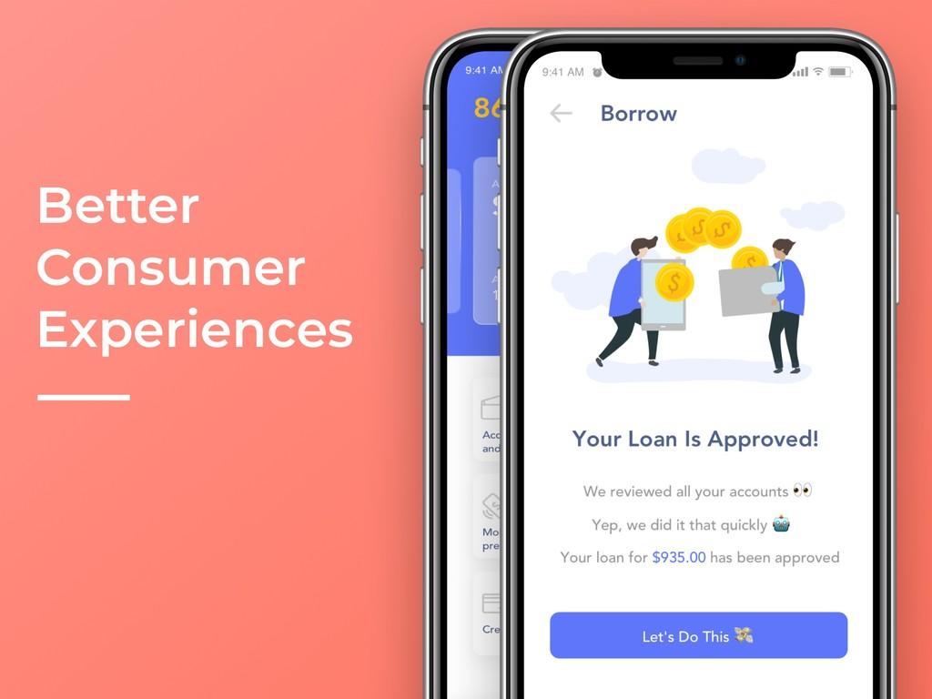Better Consumer Experiences