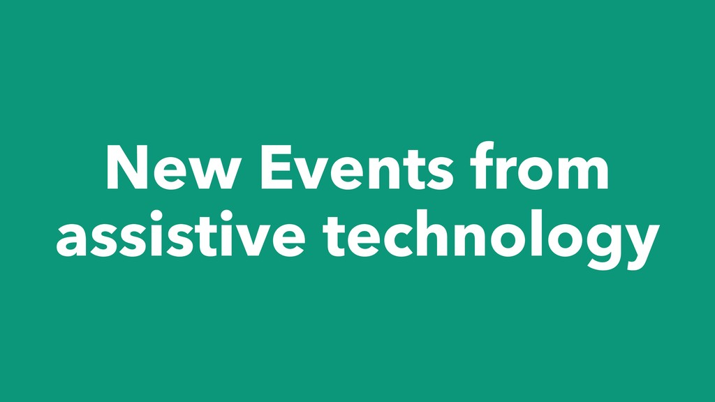 New Events from assistive technology