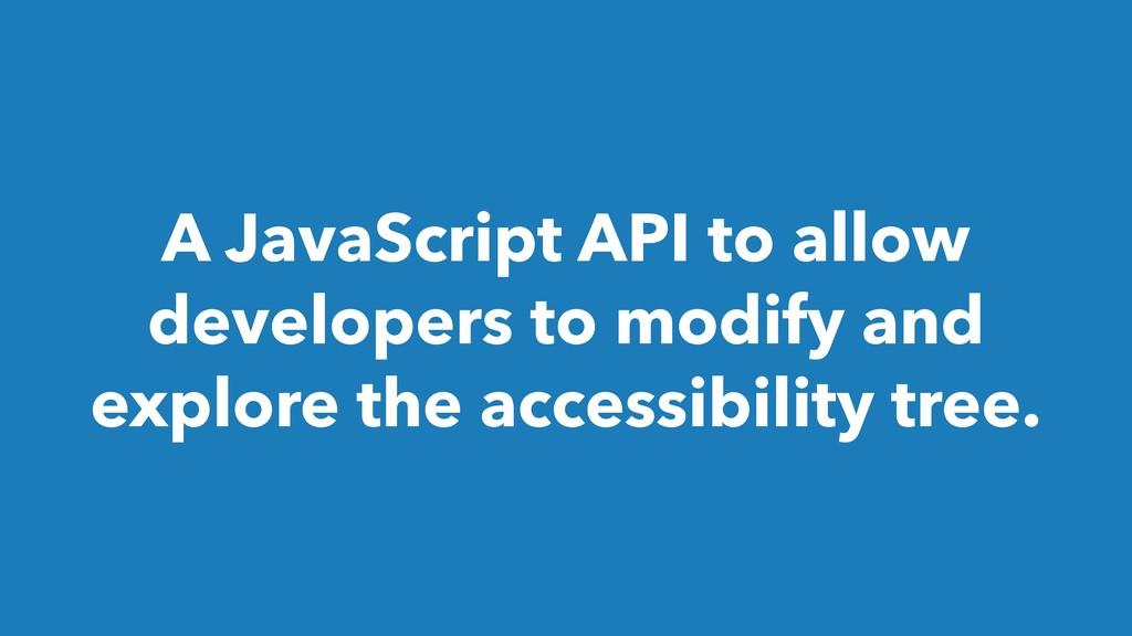 A JavaScript API to allow developers to modify ...
