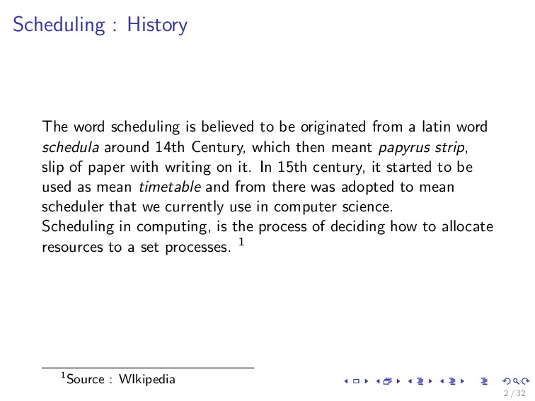 Scheduling : History The word scheduling is bel...
