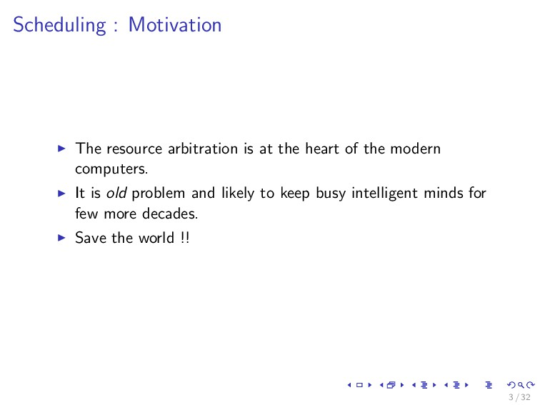 Scheduling : Motivation The resource arbitratio...