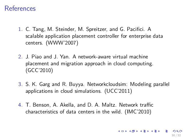 References 1. C. Tang, M. Steinder, M. Spreitze...