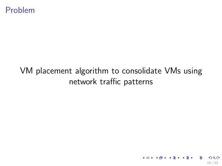 Problem VM placement algorithm to consolidate V...