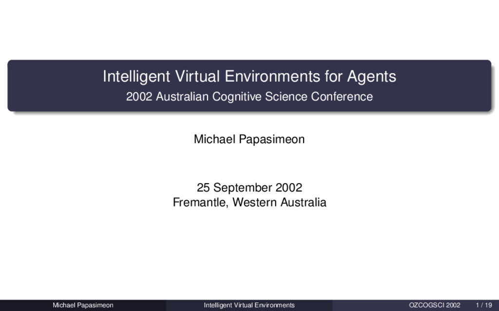 Intelligent Virtual Environments for Agents 200...