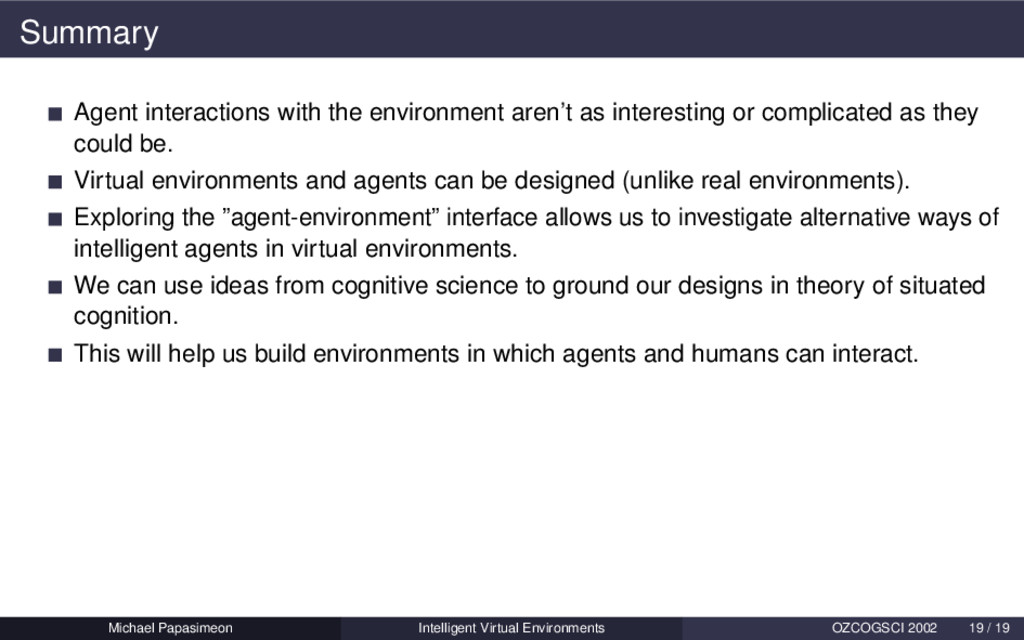 Summary Agent interactions with the environment...