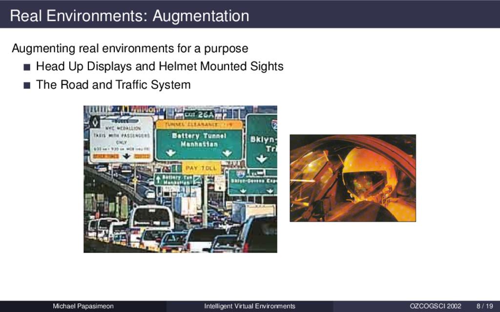 Real Environments: Augmentation Augmenting real...