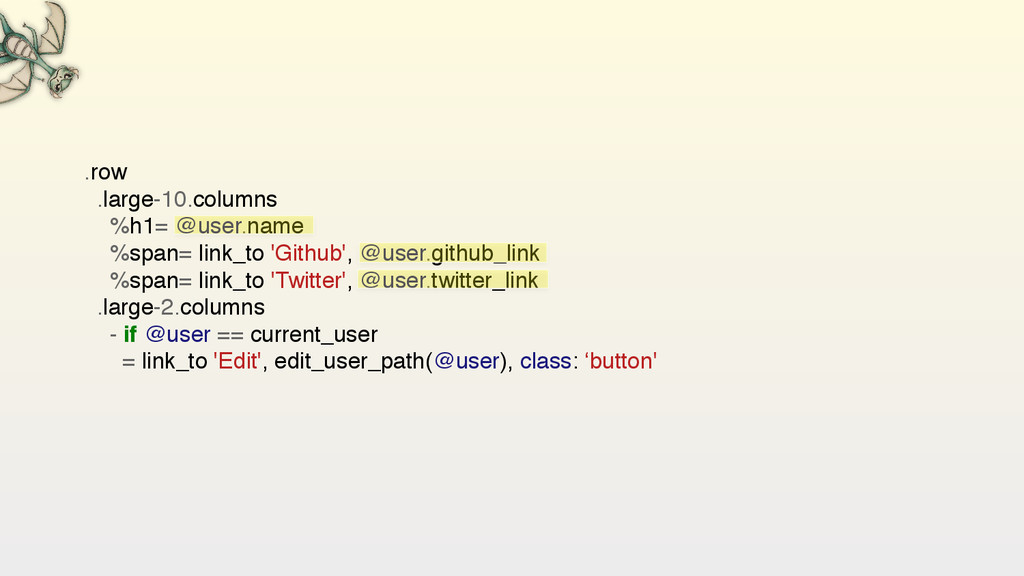 .row .large-10.columns %h1= @user.name %span...