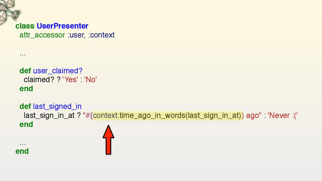 class UserPresenter attr_accessor :user, :cont...