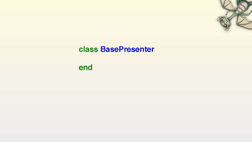 class BasePresenter  end