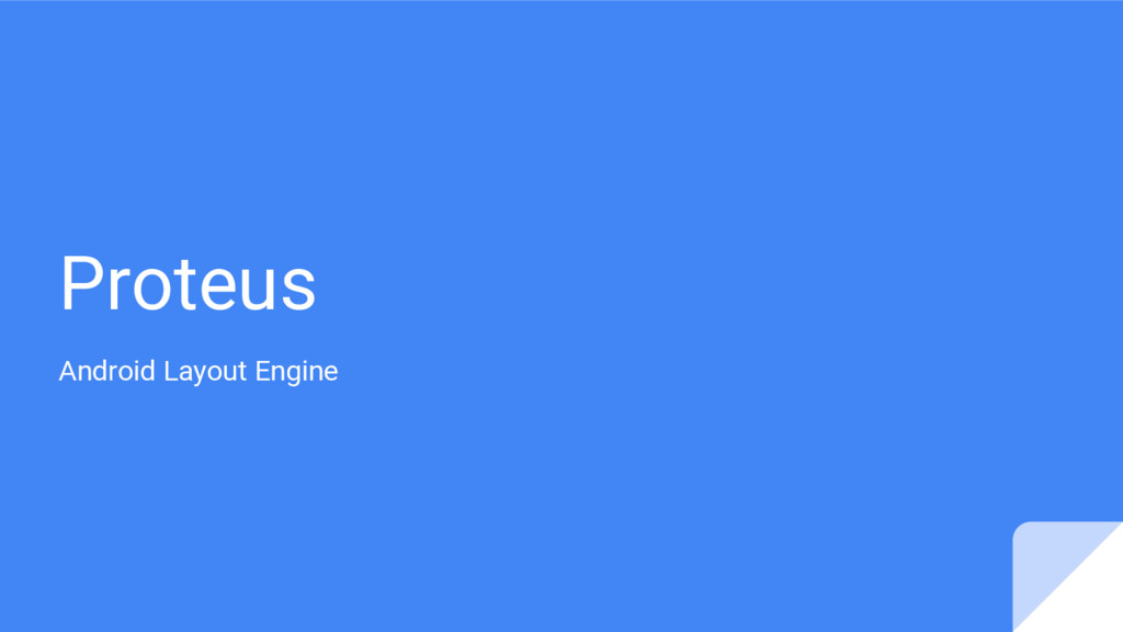 Proteus Android Layout Engine