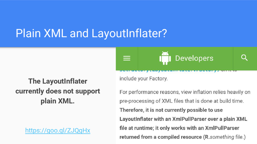 Plain XML and LayoutInflater? The LayoutInflate...