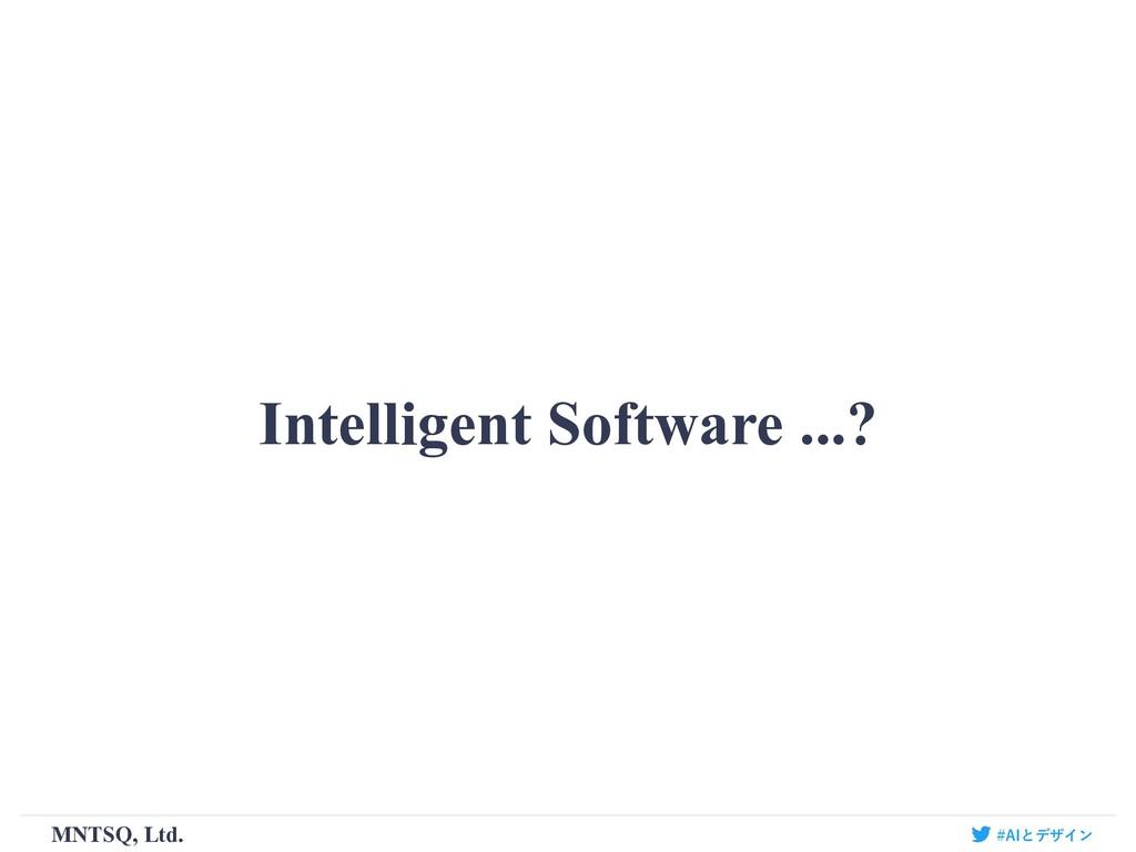 """Intelligent Software ...? MNTSQ, Ltd. """"*ͱσβΠϯ"""