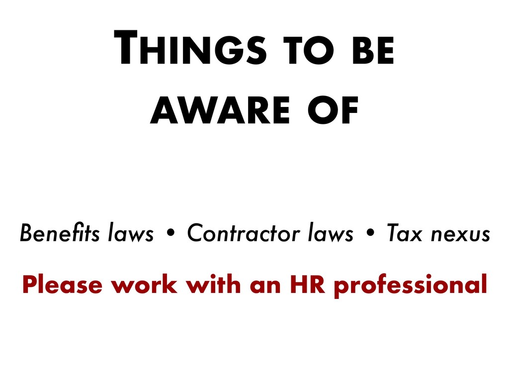 THINGS TO BE AWARE OF Benefits laws • Contractor...
