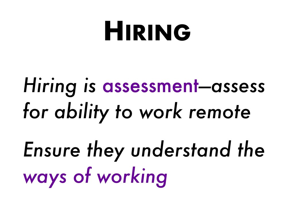 HIRING Hiring is assessment—assess for ability ...