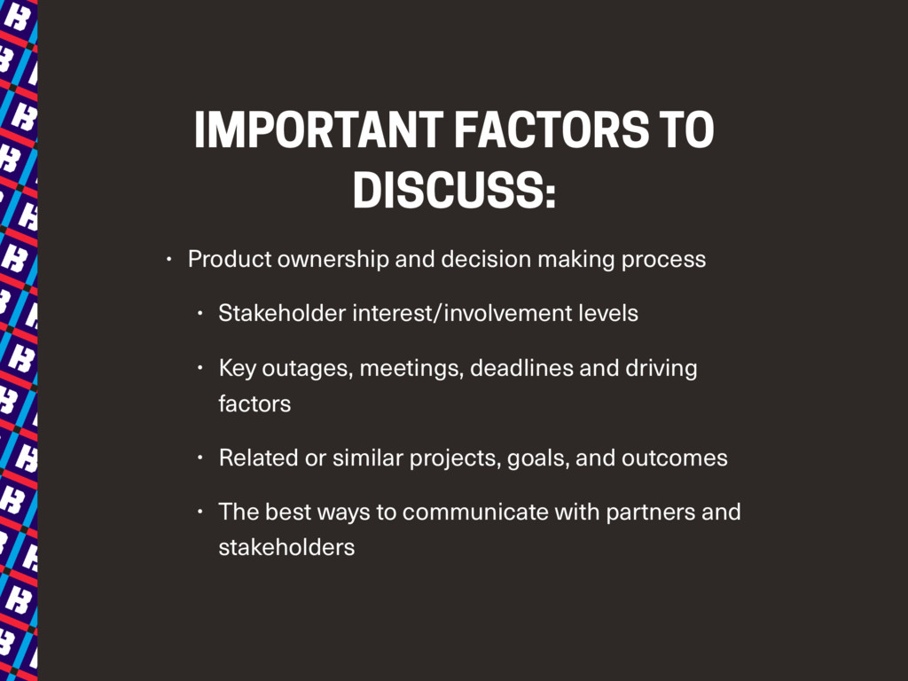 IMPORTANT FACTORS TO DISCUSS: • Product ownersh...