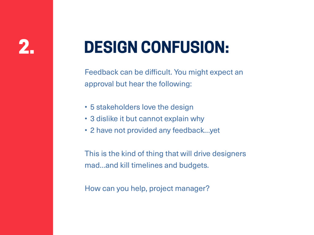 DESIGN CONFUSION: Feedback can be difficult. Yo...