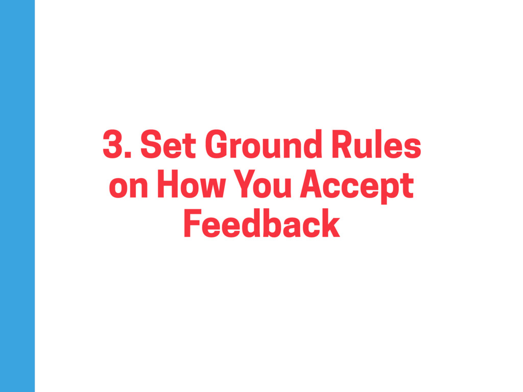 3. Set Ground Rules on How You Accept Feedback
