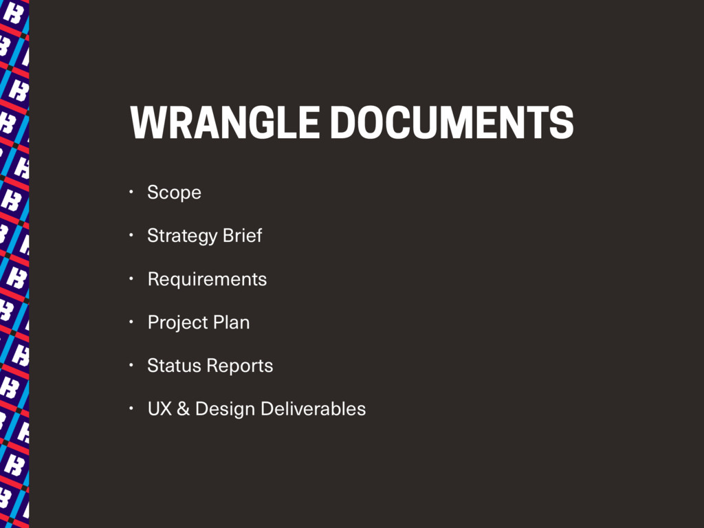 WRANGLE DOCUMENTS • Scope • Strategy Brief • Re...