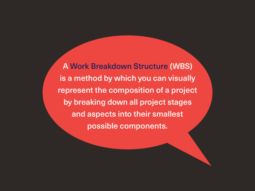 A Work Breakdown Structure (WBS) is a method by...