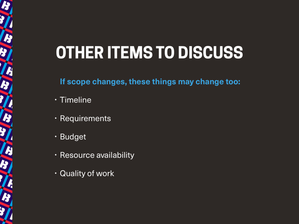 OTHER ITEMS TO DISCUSS If scope changes, these ...