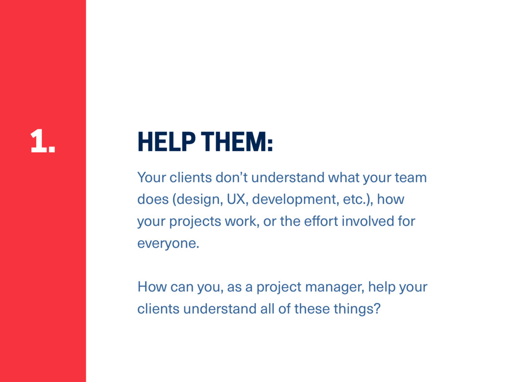 HELP THEM: Your clients don't understand what y...