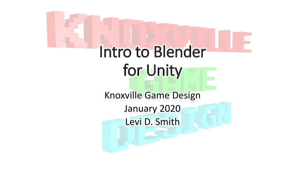 Intro to Blender for Unity Knoxville Game Desig...