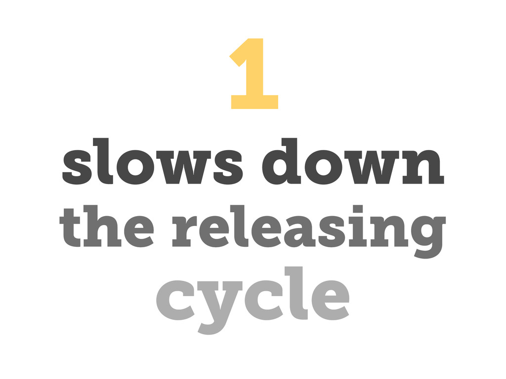 slows down cycle the releasing 1
