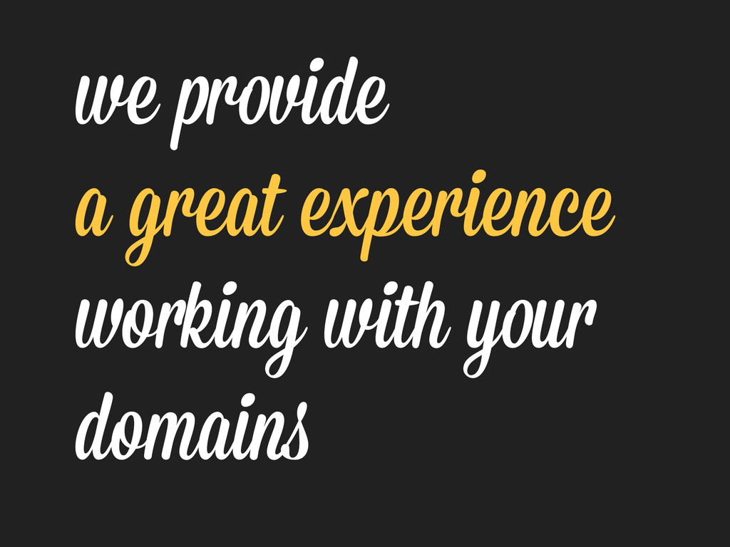 we provide a great experience working with your...