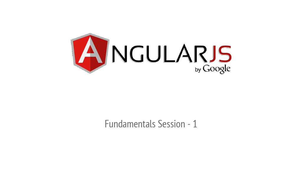 Fundamentals Session - 1