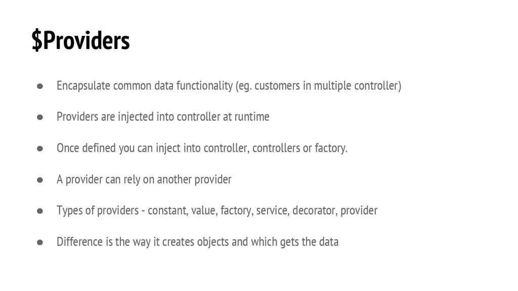 $Providers ● Encapsulate common data functional...