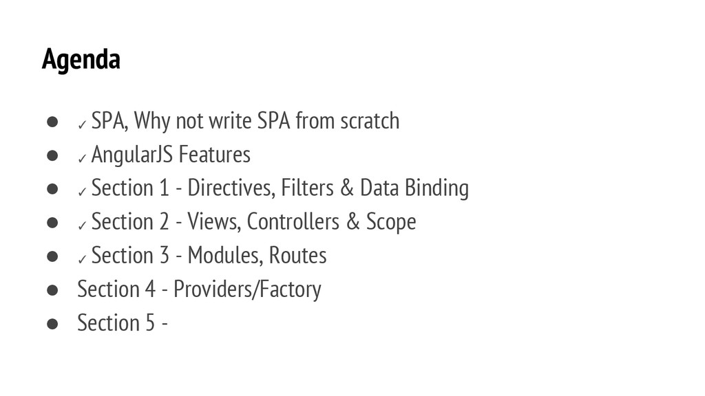 Agenda ● ✓ SPA, Why not write SPA from scratch ...