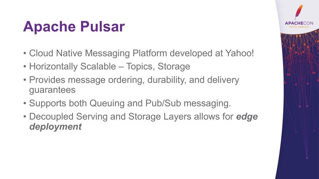 Apache Pulsar • Cloud Native Messaging Platform...