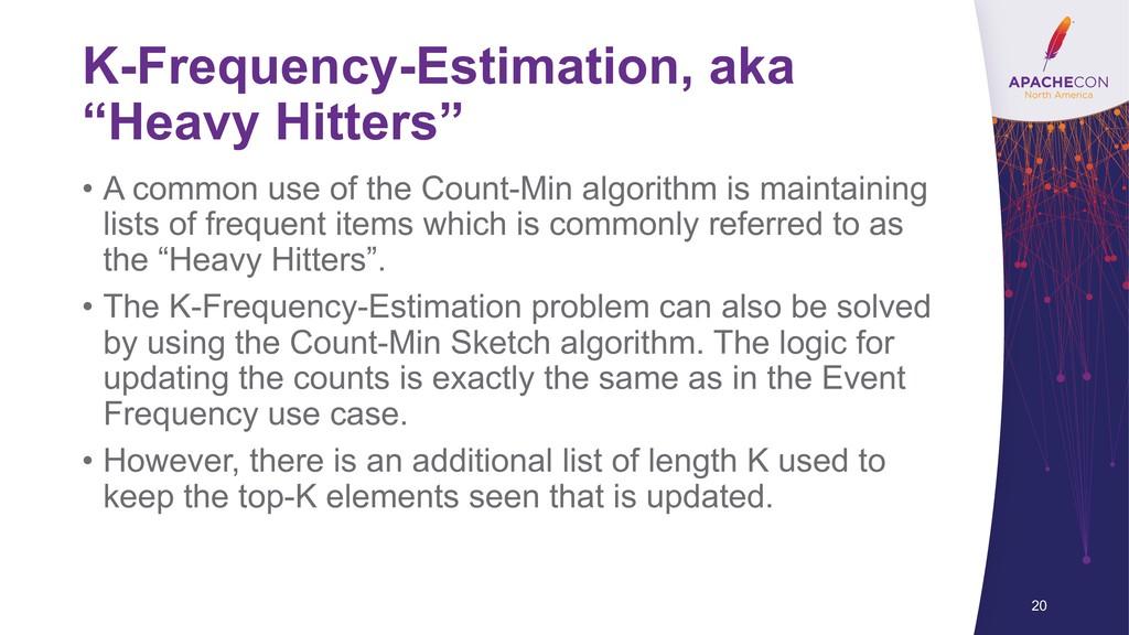 "K-Frequency-Estimation, aka ""Heavy Hitters"" • A..."