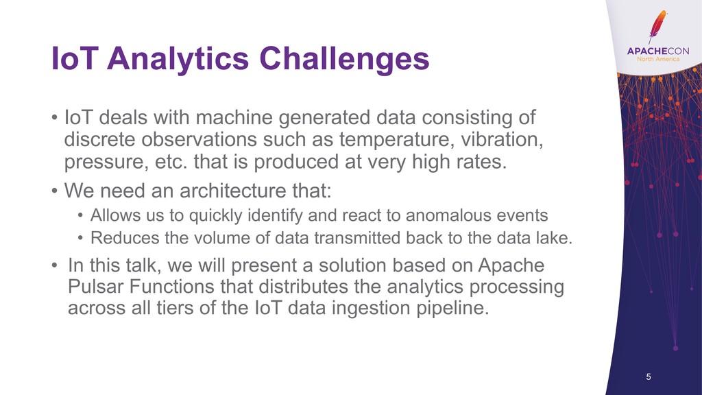 IoT Analytics Challenges • IoT deals with machi...